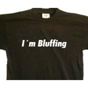 I´m Bluffing